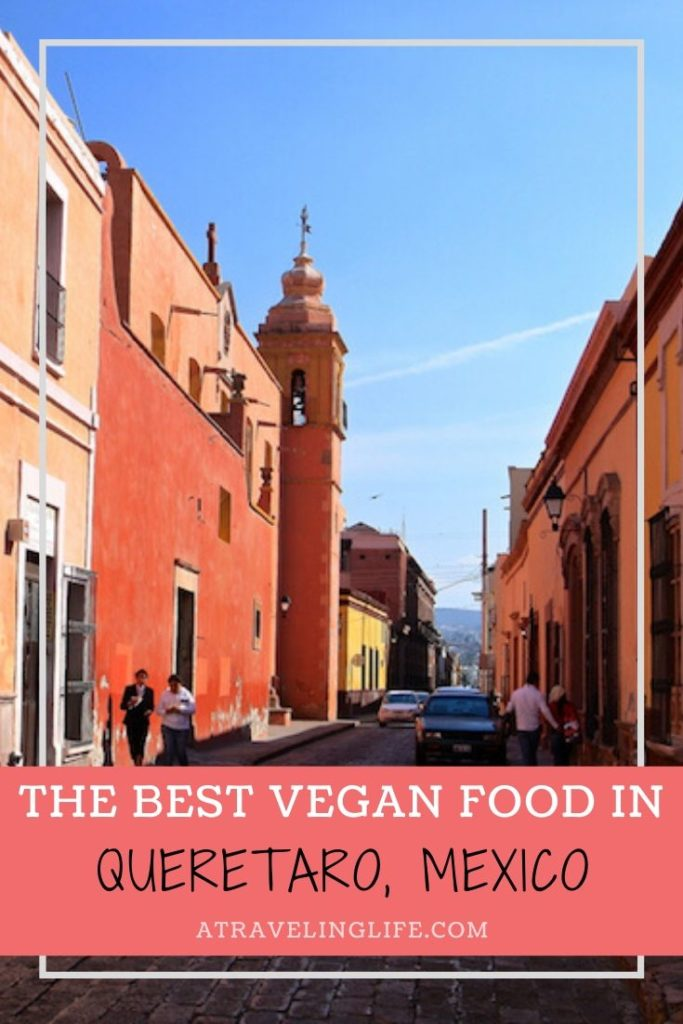 This is a roundup of the best places to eat in Queretaro, Mexico. Local restaurants and cafes that serve up delicious Mexican dishes with vegetarians and vegans in mind offering more than simple salads. | Queretaro Restaurants | Vegan Food in Mexico | Queretaro Mexico | Vegan in Mexico | #Queretaro #Mexico #TravelTips